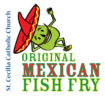 St. Cecilia Catholic Church Original Mexican Fish Fry